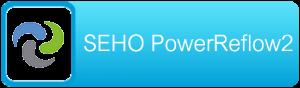 SEHO PowerReflow2